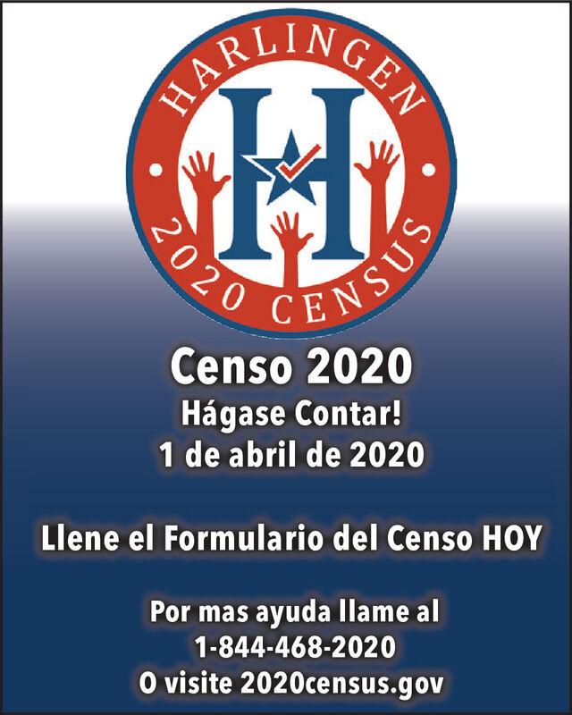 INGENHARL2020 CENSUSCenso 2020Hágase Contar!1 de abril de 2020Llene el Formulario del Censo HOYPor mas ayuda llame al1-844-468-2020O visite 2020census.gov INGEN HARL 2020 CENSUS Censo 2020 Hágase Contar! 1 de abril de 2020 Llene el Formulario del Censo HOY Por mas ayuda llame al 1-844-468-2020 O visite 2020census.gov