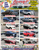 gerrasSTARTINGAT $1.500DOWN!YOUR JOB ISHOME OF THE BUY HERE PAY HERE! YOUR CREDITBUYSUPERSPRINGSAVINGS!AUTO SALES2016 TOYOTA TUNDRA2017 FORD EXPLORER2017 CHEVY, EQUINOX2017 CHEVY, SILVERADO2012 DODGE DURANGO2017 CHEVY, EQUINOX2012 RAM R/T2017 TOYOTA RAV42019 CHRYSLER 3002012 JEEP.WRANGLER2540 W.HWY7 SAN BENITO, TEXAS(956)399-4052 WWWJERRYSTODAY.COM gerras STARTING AT $1.500 DOWN! YOUR JOB IS HOME OF THE BUY HERE PAY HERE! YOUR CREDIT BUY SUPER SPRING SAVINGS! AUTO SALES 2016 TOYOTA TUNDRA 2017 FORD EXPLORER 2017 CHEVY, EQUINOX 2017 CHEVY, SILVERADO 2012 DODGE DURANGO 2017 CHEVY, EQUINOX 2012 RAM R/T 2017 TOYOTA RAV4 2019 CHRYSLER 300 2012 JEEP.WRANGLER 2540 W.HWY7 SAN BENITO, TEXAS (956)399-4052 WWWJERRYSTODAY.COM