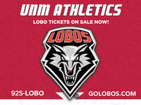 Unm ATHLETICSLOBO TICKETS ON SALE NOW!LOBOS925-LOBOGOLOBOS.COM Unm ATHLETICS LOBO TICKETS ON SALE NOW! LOBOS 925-LOBO GOLOBOS.COM