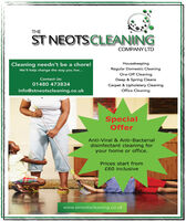 THEST NEOTSCLEANINGCOMPANY LTDCleaning needn't be a chore!HousekeepingWe'll help change the way you live...Regular Domestic CleaningOne-Off CleaningContact Us:Deep & Spring CleansCarpet & Upholstery CleaningOffice Cleaning01480 473834info@stneotscleaning.co.ukSpecialOfferAnti-Viral & Anti-Bacterialdisinfectant cleaning foryour home or office.Prices start from£60 inclusivewww.stneotscleaning.co.uk THE ST NEOTSCLEANING COMPANY LTD Cleaning needn't be a chore! Housekeeping We'll help change the way you live... Regular Domestic Cleaning One-Off Cleaning Contact Us: Deep & Spring Cleans Carpet & Upholstery Cleaning Office Cleaning 01480 473834 info@stneotscleaning.co.uk Special Offer Anti-Viral & Anti-Bacterial disinfectant cleaning for your home or office. Prices start from £60 inclusive www.stneotscleaning.co.uk