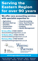 Serving theEastern Regionfor over 90 yearsWe offer core accounting serviceswith specialist expertise in: Agriculture Business Start up Charities Construction ContractorsSt Ives office: 01480 468931stives@whitingandpartners.co.ukSt Neots office: 01480 470755stneots@whitingandpartners.co.uk Cloud AccountingCorp. Tax & Finance Private Client Tax Property Wealth ManagementRamsey office: 01487 812441ramsey@whitingandpartners.co.ukWHITINGPARTNERSThe CorporateFinance NetworkICAEWCHARTEREDACCOUNTANTSChartered Accountants &Business Adviserswhitingandpartners.co.ukBury St. Edmunds | Ely I King's Lynn | March I MildenhallPeterborough | Ramsey | St. Ives | St. Neots | Wisbech Serving the Eastern Region for over 90 years We offer core accounting services with specialist expertise in:  Agriculture  Business Start up  Charities  Construction  Contractors St Ives office: 01480 468931 stives@whitingandpartners.co.uk St Neots office: 01480 470755 stneots@whitingandpartners.co.uk  Cloud Accounting Corp. Tax & Finance  Private Client Tax  Property  Wealth Management Ramsey office: 01487 812441 ramsey@whitingandpartners.co.uk WHITING PARTNERS The Corporate Finance Network ICAEW CHARTERED ACCOUNTANTS Chartered Accountants & Business Advisers whitingandpartners.co.uk Bury St. Edmunds | Ely I King's Lynn | March I Mildenhall Peterborough | Ramsey | St. Ives | St. Neots | Wisbech