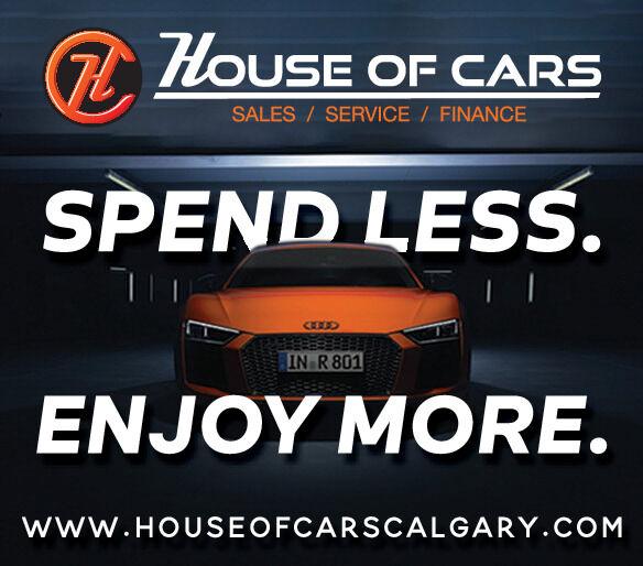 7 HOUSE OF CARSSALES / SERVICE / FINANCESPEND LESS.CENDIN R 801ENJOY MORE.www.HOUSEOFCARSCALGARY.COM 7 HOUSE OF CARS SALES / SERVICE / FINANCE SPEND LESS. CEND IN R 801 ENJOY MORE. www.HOUSEOFCARSCALGARY.COM