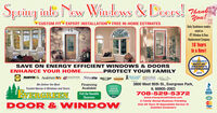 Spring into New Windows & Deors! 74ankYou!*CUSTOM FIT EXPERT INSTALLATION' FREE IN-HOME ESTIMATESDaily Southtown readersvoted us#1 Window & DoorReplacement Company10 Yearsin a Row!SouthtownSAVE ON ENERGY EFFICIENT WINDOWS & DOORSENHANCE YOUR HOME.. ..PROTECT YOUR FAMILYCHICAGO'SSOUTHLAND2019MARVIN AndersenSIMONTON OProViaOWANANSSUNBISELASONINDOW3800 West 95th St., Evergreen Park,IL 60805-2003We Deliver the MostFinancingAvailableguetTrusted Names in Windows and Doors.SUPERSERVICEBBBVisit Our BeautifulShowroom708-529-5372EVERGREENAINAD2016www.evergreenwindow.comA Family Owned Business ProvidingDOOR & WINDOWOver 60 Years Of Dependable Service ToSatisfied CustomersVISA Spring into New Windows & Deors! 74ank You! *CUSTOM FIT EXPERT INSTALLATION' FREE IN-HOME ESTIMATES Daily Southtown readers voted us #1 Window & Door Replacement Company 10 Years in a Row! Southtown SAVE ON ENERGY EFFICIENT WINDOWS & DOORS ENHANCE YOUR HOME.. ..PROTECT YOUR FAMILY CHICAGO'S SOUTHLAND 2019 MARVIN Andersen SIMONTON OProVia OWANANS SUNBISE LASON INDOW 3800 West 95th St., Evergreen Park, IL 60805-2003 We Deliver the Most Financing Available guet Trusted Names in Windows and Doors. SUPER SERVICE BBB Visit Our Beautiful Showroom 708-529-5372 EVERGREEN AINAD 2016 www.evergreenwindow.com A Family Owned Business Providing DOOR & WINDOW Over 60 Years Of Dependable Service To Satisfied Customers VISA