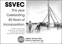 """SSVECThis yearCelebrating82 Years ofIncorporation.An SSVEC crew sets a poleduring the '50s. """"Fat"""" Hawes, (left)supervises Riley Jewell, ErnestThompson, Bud Holland and Bill Hill.Sulphur Springs ValleyElectric Cooperative, Inc.A Touchstone Energy"""" Cooperative SSVEC This year Celebrating 82 Years of Incorporation. An SSVEC crew sets a pole during the '50s. """"Fat"""" Hawes, (left) supervises Riley Jewell, Ernest Thompson, Bud Holland and Bill Hill. Sulphur Springs Valley Electric Cooperative, Inc. A Touchstone Energy"""" Cooperative"""