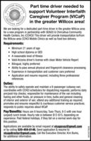 VOLUNTEERVICAPNTERFAITHPart time driver needed toSIERRA VISTAsupport Volunteer InterfaithCaregiver Program (VICAP)in the greater Willcox area!We are looking for a dedicated part-time driver in the greater-Willcox areafor a new program in partnership with SEAGO & Chiricahua CommunityHealth Centers, Inc (CCHCI)! This driver will provide transportation to/fromthe Willcox-area CCHCI Mobile Clinics as well as food box delivery.Requirements: Minimum 21 years of age High school diploma or GED A reasonable level of fitness Valid Arizona driver's license with clean Motor Vehicle Report Bilingual, highly preferred Ability to pass annual physical and fingerprint clearance processing Experience in transportation and customer care preferred Application and resume required, including three professionalreferencesDuties:The ability to safely operate and maintain a 9-passenger cutaway van;cordinates with CCHCI schedulers for dispatching requests; performs dailypre/post-trip checks; responsible for maintenance of the van includingfueling and other fluids, air pressure in tires, bulbs and general cleaningof interior and exterior of van; attend any additional training as required;promotes and ensures respectful & courteous customer service practices;responds to public inquiries about VICaP.Pay/Benefits: Hours are 8 hours/day, Tues-Thurs, 8-5 with one hour(unpaid) lunch break. Hourly rate is between $12-$15, depending onexperience. Paid federal holidays, if they fall on a normal work-day forthis position.Applications are available by email request at vicapsvaz@gmail.comor by calling 520-459-8146. Send application & resume tovicapdirector@gmail.com. Call the Executive Director, Kim Burks,for additional information.CAREGIVWICK275646 VOLUNTEER VICAP NTERFAITH Part time driver needed to SIERRA VISTA support Volunteer Interfaith Caregiver Program (VICAP) in the greater Willcox area! We are looking for a dedicated part-time driver in the greater-Willcox area for a new program in partnership w