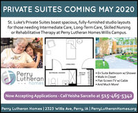 PRIVATE SUITES COMING MAY 2020St. Luke's Private Suites boast spacious, fully-furnished studio layoutsfor those needing Intermediate Care, Long-Term Care, Skilled Nursingor Rehabilitative Therapy at Perry Lutheran Homes Willis Campus.LIVING AREA En Suite Bathroom w/ Shower Walk-In Closet Flat-Screen TV w[ Cable And Much More!PerryBATHROOM / SHOWERWALK-INCLOSETLutheranhomesNow Accepting Applications - Call Yeisha Sarceño at 515-465-5342Perry Lutheran Homes | 2323 Wwillis Ave, Perry, IA | Perry LutheranHomes.org PRIVATE SUITES COMING MAY 2020 St. Luke's Private Suites boast spacious, fully-furnished studio layouts for those needing Intermediate Care, Long-Term Care, Skilled Nursing or Rehabilitative Therapy at Perry Lutheran Homes Willis Campus. LIVING AREA  En Suite Bathroom w/ Shower  Walk-In Closet  Flat-Screen TV w[ Cable  And Much More! Perry BATHROOM / SHOWER WALK-IN CLOSET Lutheran homes Now Accepting Applications - Call Yeisha Sarceño at 515-465-5342 Perry Lutheran Homes | 2323 Wwillis Ave, Perry, IA | Perry LutheranHomes.org