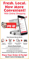 Fresh. Local.Now MoreConvenient!With Online Shoppingpipy wisMetGROCERYpig upPowerad by rosieHow Grocery Pig Up WorksLog in atrosieapp.comSelect a convenientpickup timeAdd items toReceive yourgroceries!your cartGrocery Pig Up DetailsRegular Pig Up times are between 10 AM and 7 PM, seven days a week. The minimum grocery order is $30.00.All sales and advertised prices found in-store are honored online at the same price. For most other items,the prices will vary from those in-store. $4.99 Convenience Fee is waived on orders of $125.00 or more.Visit ttownpig.com to start shopping orDownload the Rosie App right to your ios or Android device!Place Your Order & Pig Up!Check it out at ttownpig.com Fresh. Local. Now More Convenient! With Online Shopping pipy wis Met GROCERY pig up Powerad by rosie How Grocery Pig Up Works Log in at rosieapp.com Select a convenient pickup time Add items to Receive your groceries! your cart Grocery Pig Up Details Regular Pig Up times are between 10 AM and 7 PM, seven days a week.  The minimum grocery order is $30.00. All sales and advertised prices found in-store are honored online at the same price. For most other items, the prices will vary from those in-store.  $4.99 Convenience Fee is waived on orders of $125.00 or more. Visit ttownpig.com to start shopping or Download the Rosie App right to your ios or Android device! Place Your Order & Pig Up! Check it out at ttownpig.com