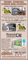 PREMIER, AFFORDABLEEXTERIOR HOME SOLUTIONSIndustry leading limited warranties!abcSEAMLESSSTEELSIDING & GUTTERSVirtually Maintenance-Free · Reduces Energy CostsWon't Warp, Split, Peel, Crack or RustLet this be the LAST siding &roof you ever buy!abcROOFINGPREMIUM METALSHINGLE ROOFINGRenewalbyAndersen.WINDOW REPLACEMENT an Andersen CompanyDesigned for energyefficiency, durability,beauty and minimalmaintenance, ourwindows stand theENERGY STAHPARTNERtest of time and areSignatureSERVICEbacked by a robustlimited warranty.O Down, O Payments, O Interest for 12 Months!*Call today for a FREE CONSULTATION!Engahemi1-800-367-2225MN License #7495Siding/& Window Co.VISA DSCOVEREngstromSidingAndWindow.com*12 months no payments, no interest with approved credit. Repayment terms from 0 to 12months. Interest acrues from date of purchasé but waived if paid in full within 12 months. PREMIER, AFFORDABLE EXTERIOR HOME SOLUTIONS Industry leading limited warranties! abc SEAMLESS STEEL SIDING & GUTTERS Virtually Maintenance-Free · Reduces Energy Costs Won't Warp, Split, Peel, Crack or Rust Let this be the LAST siding & roof you ever buy! abc ROOFING PREMIUM METAL SHINGLE ROOFING Renewal byAndersen. WINDOW REPLACEMENT an Andersen Company Designed for energy efficiency, durability, beauty and minimal maintenance, our windows stand the ENERGY STAH PARTNER test of time and are Signature SERVICE backed by a robust limited warranty. O Down, O Payments, O Interest for 12 Months!* Call today for a FREE CONSULTATION! Engahemi 1-800-367-2225 MN License #7495 Siding/& Window Co. VISA DSCOVER EngstromSidingAndWindow.com *12 months no payments, no interest with approved credit. Repayment terms from 0 to 12 months. Interest acrues from date of purchasé but waived if paid in full within 12 months.
