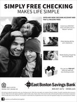 "SIMPLY FREE CHECKINGMAKES LIFE SIMPLEOPEN ANY NEW CHECKING ACCOUNT ANDYOU'LL RECEIVE FREE:Instant Issue ATMVISAcheck card with access toAllpoint"" networkOnline Banking, Bill Payand e-StatementsMobile Banking, People Payand Check DepositPlus, get your FREE GIFTwhen you open anynew checking account!East Boston Savings BankTMLENDER NMLS # 457291Member FDIC 
