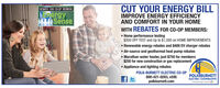 CUT YOUR ENERGY BILLREBATES FOR CO-OP MEMBERSEnergyIMPROVE ENERGY EFFICIENCYAND COMFORT IN YOUR HOMEWITH REBATES FOR CO-OP MEMBERS: Home performance testing$300 OFF TEST and Up to $1,000 on HOME IMPROVEMENTS Renewable energy rebates and $400 EV charger rebates Air-source and geothermal heat pump rebates Marathon water heater, just $750 for members$250 for new construction or gas replacement Appliance and lighting rebatesPOLK-BURNETT ELECTRIC CO-OPMMI Sense800-421-0283, x595POLKIBURNETTELECTRIC COOPERATIVEpolkburnett.com CUT YOUR ENERGY BILL REBATES FOR CO-OP MEMBERS Energy IMPROVE ENERGY EFFICIENCY AND COMFORT IN YOUR HOME WITH REBATES FOR CO-OP MEMBERS:  Home performance testing $300 OFF TEST and Up to $1,000 on HOME IMPROVEMENTS  Renewable energy rebates and $400 EV charger rebates  Air-source and geothermal heat pump rebates  Marathon water heater, just $750 for members $250 for new construction or gas replacement  Appliance and lighting rebates POLK-BURNETT ELECTRIC CO-OP MMI Sense 800-421-0283, x595 POLKIBURNETT ELECTRIC COOPERATIVE polkburnett.com
