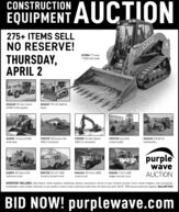 "AUCTIONCONSTRUCTIONEQUIPMENT275+ ITEMS SELLNO RESERVE!THURSDAY,APRIL 2CASETV380DI2084 '17 CaseTV380 skid steer*****DD2638 '09 John DeereDD2637 99 CAT D6M XL672GP motor graderdozerDI2076 '14 Case SV300FD9375 '08 Doosan DX-FR9509 '07 John Deere3500 LC excavatorFD9378 Case W14wheel loaderDH6419 JCB 507.42skid steer255LC excavatortelehandlerpurplewaveDI2074 '09 Volvo VHDGG9722 '03 Int1 4200DH4434 '94 Ford L8000DI2455 '11 Int'l 4400AUCTIONhydrovac truckforestry bucket truckcrane truckdigger derrick truckINVENTORY INCLUDES: skid steers, motor graders, backhoes, dozers, excavators, dump trucks, forestry bucket truck, wood chippers, soil compactor,telehander, track loader, hydrovac truck, pavers, crane trucks, trenchers and more. All items are sold ""AS IS."" 10% buyers premium applies. 866.608.9283BID NOW! purplewave.com AUCTION CONSTRUCTION EQUIPMENT 275+ ITEMS SELL NO RESERVE! THURSDAY, APRIL 2 CASE TV380 DI2084 '17 Case TV380 skid steer ***** DD2638 '09 John Deere DD2637 99 CAT D6M XL 672GP motor grader dozer DI2076 '14 Case SV300 FD9375 '08 Doosan DX- FR9509 '07 John Deere 3500 LC excavator FD9378 Case W14 wheel loader DH6419 JCB 507.42 skid steer 255LC excavator telehandler purple wave DI2074 '09 Volvo VHD GG9722 '03 Int1 4200 DH4434 '94 Ford L8000 DI2455 '11 Int'l 4400 AUCTION hydrovac truck forestry bucket truck crane truck digger derrick truck INVENTORY INCLUDES: skid steers, motor graders, backhoes, dozers, excavators, dump trucks, forestry bucket truck, wood chippers, soil compactor, telehander, track loader, hydrovac truck, pavers, crane trucks, trenchers and more. All items are sold ""AS IS."" 10% buyers premium applies. 866.608.9283 BID NOW! purplewave.com"