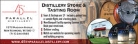 DISTILLERY STORE &TH5-5-TASTING ROOMDSP WI 1500| Tours & Tastings are $7 - include a guided tour,a sample flight, and a tasting glass.| New Banquet Facility opening Summer 2020Book your event now.| Outdoor seating.| Watch our website for upcoming eventsand building progress.PARALLELDISTILLERY1570 MADISON AVENUENEW RICHMOND, WI 54017(715) 246-056545PARAwww.45THPARALLELDISTILLERY.COM DISTILLERY STORE & TH 5- 5- TASTING ROOM DSP WI 1500 | Tours & Tastings are $7 - include a guided tour, a sample flight, and a tasting glass. | New Banquet Facility opening Summer 2020 Book your event now. | Outdoor seating. | Watch our website for upcoming events and building progress. PARALLEL DISTILLERY 1570 MADISON AVENUE NEW RICHMOND, WI 54017 (715) 246-0565 45 PARA www.45THPARALLELDISTILLERY.COM