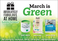March isGreenABSOLUTELYFABULOUSAT HOMELoves Green!PRODUCESAGSSTANLISSSTCLEANINGSAVEAT99e-clothCHALK PAINTPAINT GREENGREEN BAGGREEN CLEAN8927 Commercial St. I New Minas NS I B4N 3E1 I 902.681.2284 I WWW.ABSOLUTELYFAB.CA March is Green ABSOLUTELY FABULOUS AT HOME Loves Green! PRODUCE SAGS STANLISS ST CLEANING SAVEAT 99 e-cloth CHALK PAINT PAINT GREEN GREEN BAG GREEN CLEAN 8927 Commercial St. I New Minas NS I B4N 3E1 I 902.681.2284 I WWW.ABSOLUTELYFAB.CA