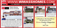 www.WMASSHOMES.COMSOLDRealLivingRealtyProfesalonalaTHE FASTEST GROWING REAL ESTATE COMPANY IN WMASSPaula SmithSuzanne MooreSuzanne MooreClaire Kenna860-748-6801413-348-5282413-348-5282RealtyRoalLiving(413) 519-4312Prefeslonal$389,900Westfield$239,500SouthwickNewly renovated bungalow near bikepathi Bright newkitchen with new stove,dishwasher and microwave.Washerdryer hook up off kitchen! APO: newfurnace in 2013, new roof in 20o06$134,900AgawamWarn, inviting dean, lurious, great entertaining spaceand perfect locationarewhatcome to mind with thilovelycape conveniently located in a geat neighborhood ofFeeding Hills- Enjoy the amazingfarmers porchorasplashin the in ground gunite pool - The ownen have spared noexpense in updates and only used the nicet finisheswwwrealiving.com/paula.smithDiamond in the rough Much potentialin this spacious home in super location!Close to Stanley Park and Westfield StateUniversity.www.suemooresells.comwww.suemooresells.comClaire Kenna(413) 519-4312Call Jackie at The RepublicanWest Springfield $475,000Don't miss your chance to call this custom built Colonial on quietcul-de-sac in desirable Gooseberry Farms HOME! Enter from frontporch into a beautiful 2 story foyer. The floor opens up to a gourmetkitchen with updated Granite countertops & cabinetry, centerIsland, and over sized pantry! Dine-in area has slider out to backdeck overlooking expansive, private back yard and paver patio!clairemkenna@gmail.comTo Advertise in ourHome Finder MagazineCHESTERThe possibilites are endes in this residential coS89.000Vcommerdiallyzoned property in the center of Chestert This is the perfectlocation for a store fontt Cumently there are 2 bedroomsand 1 full bath. The remainder of the property is guttedand ready for your ideas O Main St a separate 0 acres ofland diredty acous the street being sold with property.clairemkenna@gmail.comat788-1226 www.WMASSHOMES.COM SOLD RealLiving Realty Profesalonala THE FASTEST GROWING REAL ESTATE COMPANY IN WMASS Paula Smith Su