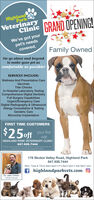 HighlandParkVeterinaryClinicGRAND ÖPENING!We've got yourpet's needscovered.Family OwnedWe go above and beyondto make your pet ascomfortable as possible!SERVICES INCLUDE:Wellness And Preventative CareVaccinesTiter ChecksIn-Hospital Laboratory TestingComprehensive Digital DentistryFull Surgery CapabilitiesUrgent/Emergency CareDigital Radiography & UltrasoundAllergy Consultation & TestingGeriatric CareMicrochip ImplantationFIRST TIME CUSTOMERS$25 ffyour firstvisitHIGHLAND PARK VETERINARY CLINIC847.926.7444With he coucon. Ectos ot176 Skokie Valley Road, Highland Park847.926.7444Mon, Tues & Thurs 8am-6pm  Fri 8am-5pm  Sat 9am-1pmf highlandparkvets.com ODr. Jake CohenFamly Owned Highland Park Veterinary Clinic GRAND ÖPENING! We've got your pet's needs covered. Family Owned We go above and beyond to make your pet as comfortable as possible! SERVICES INCLUDE: Wellness And Preventative Care Vaccines Titer Checks In-Hospital Laboratory Testing Comprehensive Digital Dentistry Full Surgery Capabilities Urgent/Emergency Care Digital Radiography & Ultrasound Allergy Consultation & Testing Geriatric Care Microchip Implantation FIRST TIME CUSTOMERS $25 ff your first visit HIGHLAND PARK VETERINARY CLINIC 847.926.7444 With he coucon. Ectos ot 176 Skokie Valley Road, Highland Park 847.926.7444 Mon, Tues & Thurs 8am-6pm  Fri 8am-5pm  Sat 9am-1pm f highlandparkvets.com O Dr. Jake Cohen Famly Owned