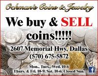 Pchman's Coins &JewelryWe buy & SELLcoins!!!!!2607 Memorial Hwy, Dallas(570) 675-5872Mon., Tues., Wed. 10-6Thurs. & Fri. 10-9; Sat. 10-6; Closed Sun. Pchman's Coins &Jewelry We buy & SELL coins!!!!! 2607 Memorial Hwy, Dallas (570) 675-5872 Mon., Tues., Wed. 10-6 Thurs. & Fri. 10-9; Sat. 10-6; Closed Sun.