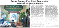 Bucks County Furniture RestorationNew life for your furnitureBUCKS COUNTYFurniture, especially well-builtfurniture, is meant to stand the testof time. Not only is it beautiful,often offering expertly-interlocking, refinishing methods and the mosthand-carved wood, custom stitching, modern technology to provide youthat they held in your home.Bucks County Furniture Resto-ration uses a mix of time-honoredFURNITURE RESTORATION CO.with services our competitors can'tmatch. We have experience andand artistic accents, but it servesa purpose in your home. Furnitureprovides rest when you need it, con- expertise in: stripping, reupholstery,versation with friends and a space to glass bending, marble and metal pol-create what you love.Why would you give that all upbecause its exterior looks a little215-345-0892ishing, furniture repair and finishing,refinishing, lamp and seat repair,conversions and knife sharpening.We invite you to visit our show-room and take advantage of morethan 30 years of professional experi-ence and see our difference for your-worn?At Bucks County Furniture Resto-ration, we provide a better alterna-tive. Our local, family-owned com-pany serves all the repair, restoration self. Using our outstanding attentionand furniture revitalization needs for to detail, we can work with both newour customers in Bucks, Montgom-ery and Hunterdon counties. Ourprofessionals work with all types offurniture pieces to give them a newlook, new life and the former placeand antique items to give them acountry feel that you will love.Submitted byBucks County Furniture Restoration Bucks County Furniture Restoration New life for your furniture BUCKS COUNTY Furniture, especially well-built furniture, is meant to stand the test of time. Not only is it beautiful, often offering expertly-interlocking, refinishing methods and the most hand-carved wood, custom stitching, modern technology to provide you that they held in your home. Bucks County Furniture Resto- ration uses a mix of time-hon