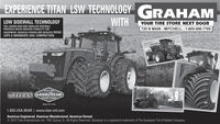 EXPERIENCE TITAN LSW TECHNOLOGY GRAHAMWITHLOW SIDEWALL TECHNOLOGYTHE LARGER RIM AND SMALLER SIDEWALLPROVIDES MUCH GREATER STABILITY FOREQUIPMENT, REDUCES POWER HOP, REDUCES ROADYOUR TIRE STORE NEXT DOOR720 N MAIN - MITCHELL - 1-605-996-7709LOPE & MINIMIZES SOIL COMPACTION.SINGE IBHTAN GOOD YEARFARM TIRESMADE BY TITAN1.800.USA.BEAR | www.titan-intl.comAmerican Engineered. American Manufactured. American Owned.© 2015 Titan International, Inc. TWI, Quincy, IL. All Rights Reserved. Goodyear is a registered trademark of The Goodyear Tire & Rubber Company. EXPERIENCE TITAN LSW TECHNOLOGY GRAHAM WITH LOW SIDEWALL TECHNOLOGY THE LARGER RIM AND SMALLER SIDEWALL PROVIDES MUCH GREATER STABILITY FOR EQUIPMENT, REDUCES POWER HOP, REDUCES ROAD YOUR TIRE STORE NEXT DOOR 720 N MAIN - MITCHELL - 1-605-996-7709 LOPE & MINIMIZES SOIL COMPACTION. SINGE IB HTAN GOOD YEAR FARM TIRES MADE BY TITAN 1.800.USA.BEAR | www.titan-intl.com American Engineered. American Manufactured. American Owned. © 2015 Titan International, Inc. TWI, Quincy, IL. All Rights Reserved. Goodyear is a registered trademark of The Goodyear Tire & Rubber Company.