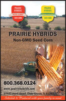 PRAIRIEHYBRIDSPRAIRIEHYBRIDSNON-GMOORGANICSEED CORNSEED CORNPRAIRIE HYBRIDSNon-GMO Seed Corn800.368.0124www.prairiehybrids.com27445 Hurd Road, Deer Grove, IL 61243Selected & Produced with your family in mind PRAIRIE HYBRIDS PRAIRIE HYBRIDS NON-GMO ORGANIC SEED CORN SEED CORN PRAIRIE HYBRIDS Non-GMO Seed Corn 800.368.0124 www.prairiehybrids.com 27445 Hurd Road, Deer Grove, IL 61243 Selected & Produced with your family in mind