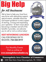 Big Helpfor All BusinessesWe're here to help your local busi-ness thrive with networking support,special events, valuable resourcesand expert guidance in every aspectof starting, running and expandingyour operation. To learn more aboutbecoming a member and all of thebenefits it provides, we welcomeyou to call or visit us online today!PennsylvaniaOfficiaPeople*2017*BEST OF THEbestFIRST PLACEObscrucr Reporterving Outtsonmpr.oSinceCommunesOfficial Comumuty aC*2018*NEXT NETWORKING LUNCHEONBEST OF THEbestCALL FOR DETAILS OR TOFIRST PLACEObscrucr ReporterREGISTER, 724-258-5919CommunySmce 180rter's Ofse2019*ComunityFor Monthly EventsVisit us online atwww.monongahelaareachamber.orgBEST OF THEbestFIRST PLACEObseroer ReporterMonongahela Area Chamber of Commercef 208 West Main Street Monongahela, PA 15063ahela New EagleAwards.ChoiceCarroll Twp MoAWarda.Serving Our Commanity Singe 1808odaServing Big Help for All Businesses We're here to help your local busi- ness thrive with networking support, special events, valuable resources and expert guidance in every aspect of starting, running and expanding your operation. To learn more about becoming a member and all of the benefits it provides, we welcome you to call or visit us online today! Pennsylvania Officia People *2017* BEST OF THE best FIRST PLACE Obscrucr Reporter ving Out tsonmpr.o Since Communes Official Comumuty aC *2018* NEXT NETWORKING LUNCHEON BEST OF THE best CALL FOR DETAILS OR TO FIRST PLACE Obscrucr Reporter REGISTER, 724-258-5919 Communy Smce 180 rter's Ofse 2019* Comunity For Monthly Events Visit us online at www.monongahelaareachamber.org BEST OF THE best FIRST PLACE Obseroer Reporter Monongahela Area Chamber of Commerce f 208 West Main Street Monongahela, PA 15063 ahela New Eagle Awards. Choice Carroll Twp Mo AWarda. Serving Our Commanity Singe 1808 oda Serving