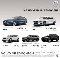 VOLVOMODEL YEAR 2019 CLEAROUTSTARTING ATSTARTING ATvo07935   CRYSTAL WHITE   30 KMS60vo23035   DENIM BLUE   30 KMV60$61,622   6$61, 877   11+TAXIN STOCK+TAXIN STOCKV155084   ICE WHITE   7539 KMv387909   DENIM BLUE   3461 KMv486615   ONYX BLACK   2451 KMSTARTING ATSTARTING ATSTARTING ATXC40$47,817XC60$53,092XC90$72,572+TAX22 IN STOCK+TAX+TAX1 IN STOCK23 IN STOCK9 TIME VOLVO EXCELLENCE AWARD WINNER   WINNER OF AUTOMOTIVE NEWS BEST DEALERSHIP TO WORK FOR 2019VOLVO OF EDMONTON 05-101 S SW,780.486.5100volvoedmonton.comEdmonton, ABVEHICLE PHOTOS USED FOR ILLUSTRATIVE PURPOSES. VEHICLES MAY NOT BE EXACTLY AS SHOWN, 2019 VOLVO V60 T6 AWD MOMENTUM - DENIM BLUE - STK AVO23035 - S61,622 GST. 2019 VOLVVO S60 T6 AWD INSCRIPTION -CRYSTAL WHITE -STKA VO07935 - $61,877 + GST. 2019 VOLVO XC40 T5 AWD MOMENTUM - ICE WHITE - STKEV 155084 - $47,817 + GST. 2019 VOLVO XC60 T5 AWD MOMENTUM - DENIM BLUE - STK# V387909 - 553,092 + GST.2019 VOLVO XC90 T6 AWD MOMENTUM - ONYX BLACK - STKE V486615 - $72,572 + GST. ALL VEHICLES AVAILABLE AT TIME OF PRINTING, PLEASE SEE DEALER FOR DETAILS.AMYIC VOLVO MODEL YEAR 2019 CLEAROUT STARTING AT STARTING AT vo07935   CRYSTAL WHITE   30 KM S60 vo23035   DENIM BLUE   30 KM V60 $61,622   6 $61, 877   11 +TAX IN STOCK +TAX IN STOCK V155084   ICE WHITE   7539 KM v387909   DENIM BLUE   3461 KM v486615   ONYX BLACK   2451 KM STARTING AT STARTING AT STARTING AT XC40 $47,817 XC60 $53,092 XC90 $72,572 +TAX 22 IN STOCK +TAX +TAX 1 IN STOCK 23 IN STOCK 9 TIME VOLVO EXCELLENCE AWARD WINNER   WINNER OF AUTOMOTIVE NEWS BEST DEALERSHIP TO WORK FOR 2019 VOLVO OF EDMONTON 05-101 S SW, 780.486.5100 volvoedmonton.com Edmonton, AB VEHICLE PHOTOS USED FOR ILLUSTRATIVE PURPOSES. VEHICLES MAY NOT BE EXACTLY AS SHOWN, 2019 VOLVO V60 T6 AWD MOMENTUM - DENIM BLUE - STK AVO23035 - S61,622 GST. 2019 VOLVVO S60 T6 AWD INSCRIPTION - CRYSTAL WHITE -STKA VO07935 - $61,877 + GST. 2019 VOLVO XC40 T5 AWD MOMENTUM - ICE WHITE - STKEV 155084 - $47,817 + GST. 2019 VOLVO XC60 T5 AWD MOMENTUM - D