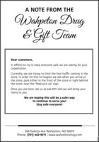 """A NOTE FROM THEWahpetan DrugE Gift TeamDear customers,In efforts to try to keep everyone safe we are asking for yourcooperation.Currently, we are trying to limit the foot traffic coming in thestore. In order for this to happen we ask when you arrive atthe store, park either in the front of the store or right behindthe store, near the """"Med pick up"""" sign.Once you are here call us at 642-9211 and we will bring youritems to you.We are hoping this will be a safer wayto continue to serve you!Stay safe everyone!508 Dakota Ave Wahpeton, ND 58075Phone: (701) 642-9211 