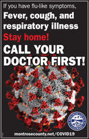 If you have flu-like symptoms,Fever, cough, andrespiratory illnessStay home!CALL YOURDOCTOR FIRST!NONTROSECOLORADOmontrosecounty.net/COVID19WICK276423COUNTY If you have flu-like symptoms, Fever, cough, and respiratory illness Stay home! CALL YOUR DOCTOR FIRST! NONTROSE COLORADO montrosecounty.net/COVID19 WICK276423 COUNTY