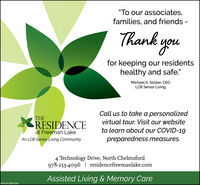 """To our associates,families, and friends -Thank youfor keeping our residentshealthy and safe.""Michael A. Stoller, CEOLCB Senior LivingCall us to take a personalizedTHERESIDENCEvirtual tour. Visit our websiteto learn about our COVID-19at Freeman LakeAn LCB Senior Living Communitypreparedness measures.4 Technology Drive, North Chelmsford978-253-4096