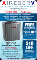 AIRESERV.HEATING & AIR CONDITIONINGa neighborly company585-207-1816  AireServ.comWe care about our customers!We are taking extra precautions andtheir comfort is important to us.EMERGENCY CALLS 24/7!FREEA/C Estimate with ourHome Comfort Designer&$200 OFFA/C Installation585-207-1816 I AireServ.comExpires 4/30/20$10OFFNever anovertime chargeOur Services... Air Conditioners and Heat Pumps Furnace and Air HandlersComprehensive Maintenance Indoor Air Quality Specialists Boiler Systems14 Amity Street SpencerportMaintenance forSeniors/Military/First Responders585-207-1816 I AireServ.comExpires 4/30/20 AIRESERV. HEATING & AIR CONDITIONING a neighborly company 585-207-1816  AireServ.com We care about our customers! We are taking extra precautions and their comfort is important to us. EMERGENCY CALLS 24/7! FREE A/C Estimate with our Home Comfort Designer & $200 OFF A/C Installation 585-207-1816 I AireServ.com Expires 4/30/20 $10 OFF Never an overtime charge Our Services...  Air Conditioners and Heat Pumps  Furnace and Air Handlers Comprehensive Maintenance  Indoor Air Quality Specialists  Boiler Systems 14 Amity Street Spencerport Maintenance for Seniors/Military/ First Responders 585-207-1816 I AireServ.com Expires 4/30/20