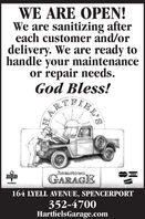 WE ARE OPEN!We are sanitizing aftereach customer and/ordelivery. We are ready tohandle your maintenanceor repair needs.God Bless!AKIRIELhometown.GARAGEMosterCardVISABBBMEMBERDUCO164 LYELL AVENUE, SPENCERPORT352-4700HartfielsGarage.com WE ARE OPEN! We are sanitizing after each customer and/or delivery. We are ready to handle your maintenance or repair needs. God Bless! AKIRIEL hometown. GARAGE MosterCard VISA BBB MEMBER DUCO 164 LYELL AVENUE, SPENCERPORT 352-4700 HartfielsGarage.com