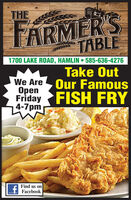 THETARMER'STABLE1700 LAKE ROAD, HAMLIN  585-636-4276Take OutOur FamousFriday FISH FRYWe AreOpen4-7pmFind us ont Facebook THE TARMER'S TABLE 1700 LAKE ROAD, HAMLIN  585-636-4276 Take Out Our Famous Friday FISH FRY We Are Open 4-7pm Find us on t Facebook