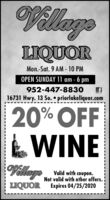 VillaysLIQUORMon.-Sat. 9 AM - 10 PMOPEN SUNDAY 11 am - 6 pm952-447-883016731 Hwy. 13 So.  priorlakeliquor.com20% OFFLWINEVellag Net valid with other offers.Not valid with other offers.LIQUOR Expires 04/25/2020 Villays LIQUOR Mon.-Sat. 9 AM - 10 PM OPEN SUNDAY 11 am - 6 pm 952-447-8830 16731 Hwy. 13 So.  priorlakeliquor.com 20% OFF LWINE Vellag Net valid with other offers. Not valid with other offers. LIQUOR Expires 04/25/2020