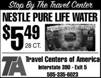 Stop By The Travel CenterNESTLE PURE LIFE WATER$549TA100%PUREQUALITYPURIFIEDWATEROSICIALSEARMCASHBOXTOPSNestlePure LifeANE28 CT.28Travel Centers of AmericaInterstate 390 - Exit 5585-335-6023 Stop By The Travel Center NESTLE PURE LIFE WATER $549 TA 100% PURE QUALITY PURIFIED WATER OSICIAL SEARM CASH BOX TOPS Nestle Pure Life ANE 28 CT. 28 Travel Centers of America Interstate 390 - Exit 5 585-335-6023
