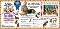 "Voted #1The Luxury Resortthat meets all of theneeds of pets andtheir owners.Reader'sChoice in""It's Not Just Our Job, It's Our Passion!""Pet GroomingPawsitivelyParadisePET RESORTRex, Bonnie & Staff Thank You!It has been an honor to pamperyour pets to purr-fection for the last 15 years!Our three professional certified award winning groomers:Danica Forbes holding Coney: Brittney Kowalski holdingDolly: and Autumn Lorntz holding Phoebe.43 N. 200 W., Angola(Look for the Blue Roof)Full or 1/2 Day DaycareStaff Trained in Pet First Aid and CPR260-668-PAWSHours MF 30 am -600 pm (7297)Luxury BoardingLuxury Retail ShoppePickup and DeliverySun. 530 pm - 630 pmExotics TooAll Staff receives continued(Birds, Guinea Pigs, Rabbits, Ferrets)From neglected shelter dog to aloved rock star pet!We work closely with local animalshelters and rescues to improvethe lives of rescue dogs.www.pawsitivelyparadise.com setoreeducation to meet allof our pets needsPet Care Services* Unique Luxury Pet Salon withCertified Award Winning GroomersA OCIOIONAherTours WelcomeBBB Angola Chamber Member Voted #1 The Luxury Resort that meets all of the needs of pets and their owners. Reader's Choice in ""It's Not Just Our Job, It's Our Passion!"" Pet Grooming Pawsitively Paradise PET RESORT Rex, Bonnie & Staff Thank You! It has been an honor to pamper your pets to purr-fection for the last 15 years! Our three professional certified award winning groomers: Danica Forbes holding Coney: Brittney Kowalski holding Dolly: and Autumn Lorntz holding Phoebe. 43 N. 200 W., Angola (Look for the Blue Roof) Full or 1/2 Day Daycare Staff Trained in Pet First Aid and CPR 260-668-PAWS Hours MF 30 am -600 pm (7297) Luxury Boarding Luxury Retail Shoppe Pickup and Delivery Sun. 530 pm - 630 pm Exotics Too All Staff receives continued (Birds, Guinea Pigs, Rabbits, Ferrets) From neglected shelter dog to a loved rock star pet! We work closely with local animal shelters and rescues to improve the lives of rescue dogs. www.pawsitivelyparadise.com setore education to meet all of our pets needs Pet Care Services * Unique Luxury Pet Salon with Certified Award Winning Groomers A OCIOION Aher Tours Welcome BBB Angola Chamber Member"