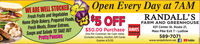 Open Every Day at 7AM5 OFFWE ARE WELL STOCKEDFresh Fruits and VegetablesHome Style Bakery, Prepared Foods,Fresh Meats, Dinner Entrees,Soups and Salads TO TAKE OUTFARM AND GREENHOUSE631 Center St. Route 21,Reader$50.00 Purchase RAVESMass Pike Exit 7 - LudlowPretty PansiesOne Per Customer. No Cash Value.Excludes Lottery, Alcohol, Gift Cards.Expires 4/5/202020589-7071www.randallsfarm.net f DYouTube Open Every Day at 7AM 5 OFF WE ARE WELL STOCKED Fresh Fruits and Vegetables Home Style Bakery, Prepared Foods, Fresh Meats, Dinner Entrees, Soups and Salads TO TAKE OUT FARM AND GREENHOUSE 631 Center St. Route 21, Reader $50.00 Purchase RAVES Mass Pike Exit 7 - Ludlow Pretty Pansies One Per Customer. No Cash Value. Excludes Lottery, Alcohol, Gift Cards. Expires 4/5/20 2020 589-7071 www.randallsfarm.net f DYouTube