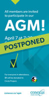 All members are invitedto participate in ourAGM!April 7 at 7.3OConexPOSTPONEDOp.m.For everyone in attendance,$1 will be donated toGIRCLECircle Project.PROJECTconexus.ca/agmconexusCredit Union All members are invited to participate in our AGM! April 7 at 7.3O Conex POSTPONED Op.m. For everyone in attendance, $1 will be donated to GIRCLE Circle Project. PROJECT conexus.ca/agm conexus Credit Union
