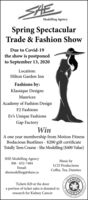 SHEModelling AgencySpring SpectacularTrade & Fashion ShowDue to Covid-19the show is postponedto September 13, 2020Location:Hilton Garden InnFashions by:Klassique DesignsMauricesAcademy of Fashion DesignF2 FashionsEv's Unique FashionsGap FactoryWinA one year membership from Motion FitnessBodacious Bustlines - $200 gift certificateTotally Teen Course - She Modelling ($400 Value)SHE Modelling Agency306 - 652-7484Email:shemodelling@shaw.caMusic byLCD ProductionsCoffee, Tea, DaintiesDHOCEEDCANCERKEFITTickets $20 at the doora portion of ticket sales is donated toresearch for Kidney CancerNCHTEDIANCANCETHE CANAD SHE Modelling Agency Spring Spectacular Trade & Fashion Show Due to Covid-19 the show is postponed to September 13, 2020 Location: Hilton Garden Inn Fashions by: Klassique Designs Maurices Academy of Fashion Design F2 Fashions Ev's Unique Fashions Gap Factory Win A one year membership from Motion Fitness Bodacious Bustlines - $200 gift certificate Totally Teen Course - She Modelling ($400 Value) SHE Modelling Agency 306 - 652-7484 Email: shemodelling@shaw.ca Music by LCD Productions Coffee, Tea, Dainties DHOCEED CANCER KEFIT Tickets $20 at the door a portion of ticket sales is donated to research for Kidney Cancer NCHTE DIAN CANCE THE CANAD