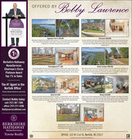 """""""Bobby LawrenceOFFERED BYBERKSHIREHATHAWAYTowne RealtyBobby LawrenceDireet: 757-a7-7399Office: 757-a17-400Algonquin Park $1,095,000Magnificent Latayette River watertront home located on 1.23 acres. Broad views trom almost everyt0om. Lovely oak flors throughout, 10ft ceilings, 4 fireplaces. Guesthouse with separate HVAC,1 bedroom, kit, 2 full baths. Amazing sunrises and sunsets.Riverpoint $465,000Gracious traditional home with lg formal rooms. Perfect for entertaining and family gatheringsFam Rm w/gas fireplace. Recent El kit wimaple cabinets, granite. Wolte 4 burner gas cooktop.Lg master suite wadded walk-in closet. New tiled master bath wwalk-in shower. Replacedwindows & roof.TOPNew Price1%NETWORBerkshire HathawayHomeServicesThoroughgood $477,500This lovely updated brick home has the recent updates for todays tamily. Large spacious rooms,lovely cak fies. Oversized updated El kitchen/fanily room. Huge master suite with marble bath andwalk-in closet addition. 5 ton gas fumace and HVAC 2015. Two gas fireplaces, one car garage.Hariton Gardens $469,000Mid-Century watertront brick ranch with immediate access to the Lafayette River. Refinished oakfrs, spacious rooms and storage. Updated lg. kitchen, maple cabinets, granite, that leads to aglass sunroom. Detached guesthouse, built 2005. Basement is equipped for a pottery studio.2 tar gar. Pier, bulkhead, boatlift, Ig screened porch.Chairman's CirclePlatinum AwardTop 1% in SalesNew PriceJust Listed!The #1 Agent in theNorfolk Office""""Berkshire Nathaway Kamesevices Towne RealtyGhent $375,000Winona $329,000Classic 4 square home overlooking quiet park setting. Oak flors theoughout, St celings, gas fieplace.Spacious condo with newly renovated kitchen and baths. Le formal rooms, cak firs, 10ft cellings.new paint and carpet, two offices and game rm. HVAC 2017. Plenty of storage. Very short distance Craftsman style columns. New kitchen wcustom wood cabinets, granite counters, stainless stee appls.to Chelsea restaurants and bakery, T"""