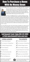 How To Purchase a HomeWith No Money DownLocal Mortgage Banker Kenneth Travis is Still Offering 100% FinancingFor many people down payments can be difficult to come up with.Sometimes, the only way one can obtain the dream of homeownershipis through 100% mortgage financing. While many loan programshave reduced loan to values, introduced more restrictive underwrit-ing guidelines, and eliminated many programs altogether the VA andUSDA still offer 100% financing in the East Texas Area.If you have VA eligibility this loan is an ideal for getting into a homewith very little down. While conventional and FHA underwriting is changing rapidlyVA hasn't had any significant changes yet. It still allows for 100% financing, seller paidclosing costs, and even allows 4% concession for decorating allowances or if necessaryto pay off your debts to qualify. No other program has the ability to do this. There areno income restrictions, and borrowers pay a funding fee instead of mortgage insur-ance that can be financed into the loan. You can use the VA loan for either purchase orrefinance. This is truly the best loan available and something you should consider ifyou are a veteran.The second 100% loan option is the USDA program. Although not as sinmple as the VAloan it is still a good option to consider if you are looking at a rural area to purchase.There are income limits that apply along with the requirement that the property belocated in an area approved by the USDA for loans. The loan is tailored to lower loanamounts and first time buyers in certain USDA approved areas. You can't own anyother property, make more than 115% of the median income in the county, or use itfor cash out refinances but it is still a great loan.Call Kenneth Travis Today 903-331-0892or Visit www.KennethTravis.com/zeroUSDA LOANSVA LOANSV No Down Payment RequiredNo Down Payment RequiredVNew Construction or Existing HomesV New Construction or Existing HomesVLow Monthly Mortgage InsuranceV No Monthly Mortgage Insuranc
