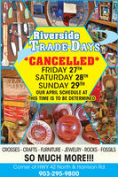 """RiversideTRADE DAYS*CANCELLED*FRIDAY 27THSATURDAY 28THSUNDAY 29THast Ironfookw OUR APRIL SCHEDULE ATTHIS TIME IS TO BE DETERMINEDVEN1887Coca-ColaCoca-Cola""""Ce ColaPEPINITAVAVSROFFICALCROSSES - CRAFTS - FURNITURE - JEWELRY - ROCKS - FOSSILSSO MUCH MORE!!!Corner of HWY 42 North & Harrison Rd903-295-9800PEACE O Riverside TRADE DAYS *CANCELLED* FRIDAY 27TH SATURDAY 28TH SUNDAY 29TH ast Ironfookw OUR APRIL SCHEDULE AT THIS TIME IS TO BE DETERMINED VEN 1887 Coca-Cola Coca-Cola """"Ce Cola PEP INIT AVAVS ROFFICAL CROSSES - CRAFTS - FURNITURE - JEWELRY - ROCKS - FOSSILS SO MUCH MORE!!! Corner of HWY 42 North & Harrison Rd 903-295-9800 PEACE O"""