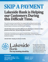"""SKIP A PAYMENTLakeside Bank is Helpingour Customers Duringthis Difficult Time.The world around you may feel like it has stopped, but your financial needs haven't.In addition to health concerns relating to the spread of COVID-19 (coronavirus), thefinancial impact on businesses and individuals is significant.Lakeside Bank wants to ease this added stress by allowing our customers to skip apayment on their loan"""". Call your loan officer for details.In this time of uncertainty, you can count on Lakeside Bank. Taking care of ourcommunity in good times and in tough times is the foundation of our commitment toSouthwest Louisiana.Lakeside Bank -keeping your finances healthy.LakesideBank*Prestige Home Equity Linesof Credit, Prestige PersonalLines of Credit and PrestigeBusiness Lines of Credit arecurrently not available on theSkip-A-Payment program.The way banking should be.MYLKSB.BANKLAKE CHARLES, NELSON 