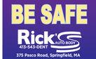 BE SAFERickSAUTO BODY413-543-DENT375 Pasco Road, Springfield, MA BE SAFE RickS AUTO BODY 413-543-DENT 375 Pasco Road, Springfield, MA