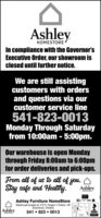 AshleyHOMESTOREIn compliance with the Governor'sExecutive Order, our showroom isclosed until further notice.We are still assistingcustomers with ordersand questions via ourcustomer service line541-823-0013Monday Through Saturdayfrom 10:00am - 5:00pm.Our warehouse is open Mondaythrough Friday 8:00am to 6:00pmfor order deliveries and pick-ups.From all of us to all of you.Stay safe and Healtlty.AshleyHOMESTOREAshley Furniture HomeStoreWarehouse located at: 410 S. Oregon  Ontario, OR(Downtown, Ontario)VISAAshley541  823  0013BHOMESTORE Ashley HOMESTORE In compliance with the Governor's Executive Order, our showroom is closed until further notice. We are still assisting customers with orders and questions via our customer service line 541-823-0013 Monday Through Saturday from 10:00am - 5:00pm. Our warehouse is open Monday through Friday 8:00am to 6:00pm for order deliveries and pick-ups. From all of us to all of you. Stay safe and Healtlty. Ashley HOMESTORE Ashley Furniture HomeStore Warehouse located at: 410 S. Oregon  Ontario, OR (Downtown, Ontario) VISA Ashley 541  823  0013 B HOMESTORE