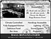 unique, memorable,autiful...Book only one placefor all your needs.Choose the HistoricBagg Bonanza Farm!Handicap AccessibleLightingSound SystemClimate ControlledFully Equipped KitchenDelicious FoodBar AreaProjectorBAGG BONANZA FARM8025 169th Ave SE o Mooreton, North Dakota o (701) 642-5189269844 unique, memorable, autiful... Book only one place for all your needs. Choose the Historic Bagg Bonanza Farm! Handicap Accessible Lighting Sound System Climate Controlled Fully Equipped Kitchen Delicious Food Bar Area Projector BAGG BONANZA FARM 8025 169th Ave SE o Mooreton, North Dakota o (701) 642-5189 269844
