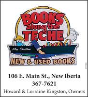 BOOKSalong theTECHEMu CkristinoNEW &USED BOOKS106 E. Main St., New Iberia367-7621Howard & Lorraine Kingston, Owners271564 BOOKS along the TECHE Mu Ckristino NEW &USED BOOKS 106 E. Main St., New Iberia 367-7621 Howard & Lorraine Kingston, Owners 271564