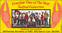 Crawfish Time of The YearSeafood ConnectionSeafood Connection999 Parkview, New Iberia, La 70563 · Daily 4pm to 11 pm · 365-2454WICK273666 Crawfish Time of The Year Seafood Connection Seafood Connection 999 Parkview, New Iberia, La 70563 · Daily 4pm to 11 pm · 365-2454 WICK273666