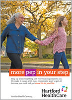 more pep in your stepKeep up with everything and everyone important to you.We make it easier, with more convenient ways to get allthe care you need and put more life in your life.HartfordHealthCareHartfordHealthCare.org more pep in your step Keep up with everything and everyone important to you. We make it easier, with more convenient ways to get all the care you need and put more life in your life. Hartford HealthCare HartfordHealthCare.org