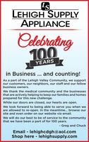 LEHIGH SUPPLYAPPLIANCECelebrating100YEARSin Business .. and counting!As a part of the Lehigh Valley Community, we supportour customers, our neighbors, our staff and our fellowbusiness owners.We thank the medical community and the businessesthat are actively helping to keep our families and homesprepared for this new challenge.While our doors are closed, our hearts are open.We look forward to being able to serve you when weare allowed to re-open. In the meantime... browse oursite and even order on our website via email.We will do our best to be of service to the communitythat we have been a part of for 100 years.- Greg and ChuckEmail - lehighcdgh@aol.comShop here - lehighsupply.com LEHIGH SUPPLY APPLIANCE Celebrating 100 YEARS in Business .. and counting! As a part of the Lehigh Valley Community, we support our customers, our neighbors, our staff and our fellow business owners. We thank the medical community and the businesses that are actively helping to keep our families and homes prepared for this new challenge. While our doors are closed, our hearts are open. We look forward to being able to serve you when we are allowed to re-open. In the meantime... browse our site and even order on our website via email. We will do our best to be of service to the community that we have been a part of for 100 years. - Greg and Chuck Email - lehighcdgh@aol.com Shop here - lehighsupply.com