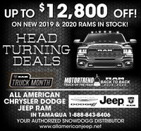 UP TO $12,800 OF!ON NEW 2019 & 2020 RAMS IN STOCK!HEADTURNINGDEALSTERAMRAMTRUCK MONTHMOTORTRENDTRUCK OF THE YEARRAMBACK TO BACK2019 -202 0ALL AMERICANCHRYSLER DODGEJEEP RAMJeepCHRYSLERDODGERAMIN TAMAQUA 1-888-843-8406YOUR AUTHORIZED SNOWDOGG DISTRIBUTORwww.allamericanjeep.net UP TO $12,800 OF! ON NEW 2019 & 2020 RAMS IN STOCK! HEAD TURNING DEALS TE RAM RAM TRUCK MONTH MOTORTREND TRUCK OF THE YEAR RAM BACK TO BACK 2019 -202 0 ALL AMERICAN CHRYSLER DODGE JEEP RAM Jeep CHRYSLER DODGE RAM IN TAMAQUA 1-888-843-8406 YOUR AUTHORIZED SNOWDOGG DISTRIBUTOR www.allamericanjeep.net