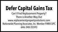 Defer Capital Gains TaxCan't Find Replacement Property?There is Another Way Outwww.replacementpropertysolutions.comNationwide Planning Associates, Inc. Member FINRA SIPC646-340-35593 Defer Capital Gains Tax Can't Find Replacement Property? There is Another Way Out www.replacementpropertysolutions.com Nationwide Planning Associates, Inc. Member FINRA SIPC 646-340-35593